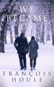 We Became Us by Francois Houle